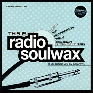 Mixmag Presents: This Is Radio Soulwax