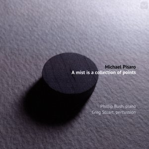 Michael Pisaro: A mist is a collection of points
