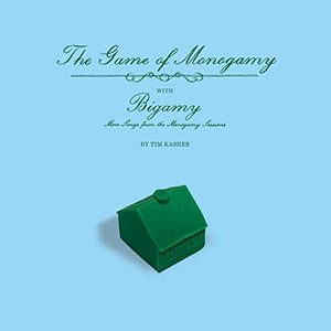 The Game of Monogamy (with Bigamy: More Songs From The Monogamy Sessions)