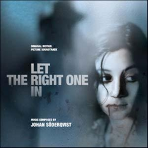 Let the Right One In (Låt Den Rätte Komma In) [Original Motion Picture Soundtrack]
