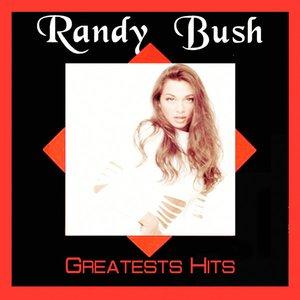 Randy Bush Greatests Hits