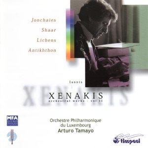 Xenakis, I.: Orchestral Works, Vol. 2 - Jonchaies / Shaar / Lichens / Antikhthon