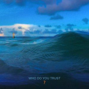 Who Do You Trust? [Explicit]