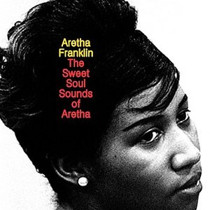 The Sweet Soul Sounds of Aretha
