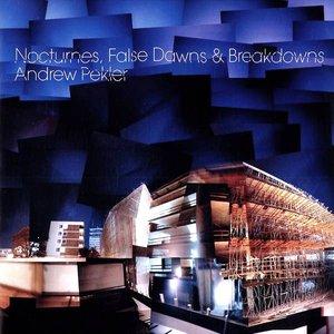 Nocturnes, False Dawns & Breakdowns
