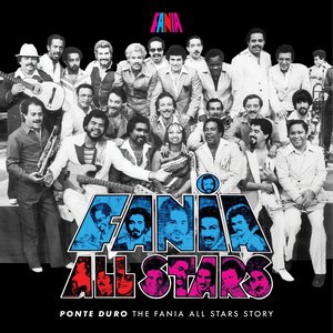 Ponte Duro The Fania All Stars Story