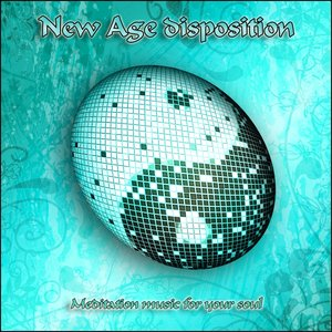 New Age Disposition (Meditation Music for Your Soul)