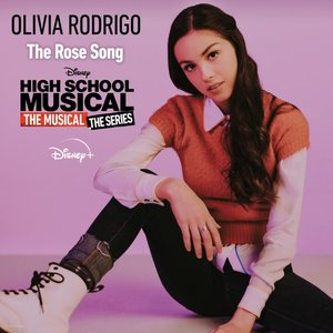 """The Rose Song [From """"High School Musical: The Musical: The Series (Season 2)""""]"""