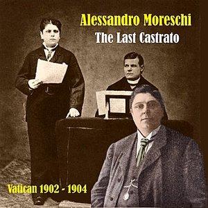 Great Opera Singers / The Last Castrato / Vatican 1902 - 1904