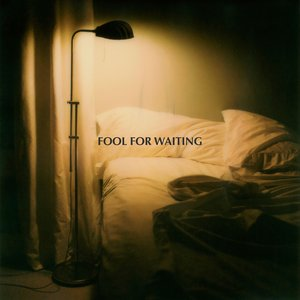 Fool For Waiting