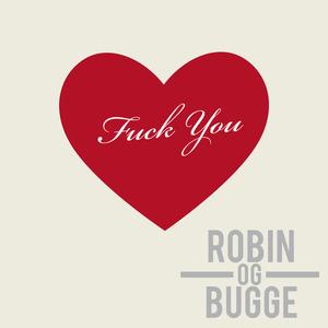 Robin Og Bugge - Fuck You