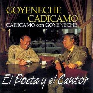 El Poeta Y El Cantor, Cadicamo Con Goyeneche
