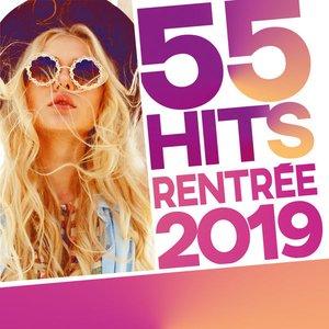55 Hits : Rentrée 2019