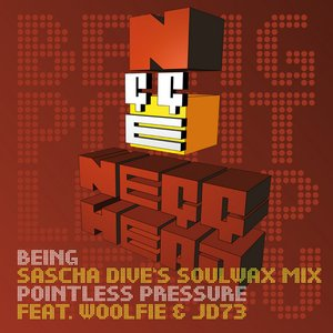being (SASCHA DIVE's soulwax mix) / pointless pressure w/ WOOLFIE & JD73