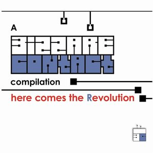 Here Come The Revolution - By Bizzare Contact