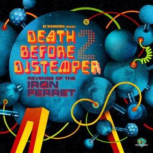 Death Before Distemper - The Revenge Of The Iron Ferret