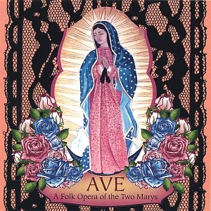 Ave: A Folk Opera of the Two Marys