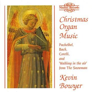 Christmas Organ Music - Kevin Bowyer at the Organ of Chichester Cathedral