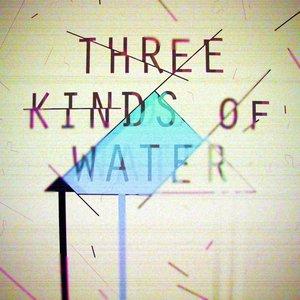 Аватар для Three Kinds Of Water