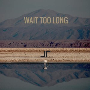 Wait Too Long EP