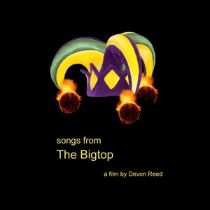The Bigtop (Songs from the Film By Devon Reed)