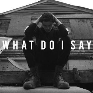 What Do I Say (feat. Seanzy)