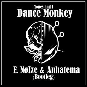 Dance Monkey (F. Noize vs Anhatema Bootleg)