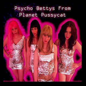 Psycho Bettys From Planet Pussycat