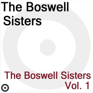 The Boswell Sisters Volume 1