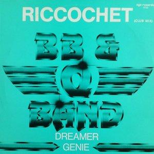 Riccochet / Dreamer / Genie
