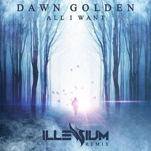All I Want (Illenium Remix)