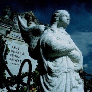 Beat Bones & Stone Angels
