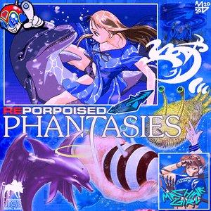 RePorpoised Phantasies [Explicit]