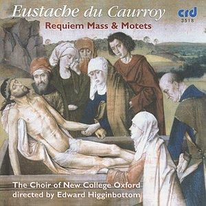 Eustache du Caurroy: Requiem Mass & Motets