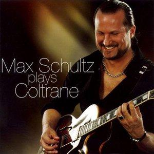 Max Schultz Plays Coltrane