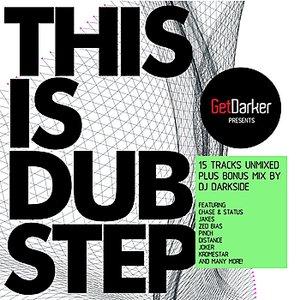 GetDarker presents This Is Dubstep