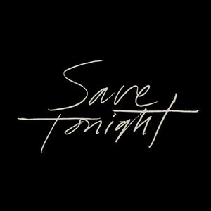 Save Tonight (2018 Rendition)