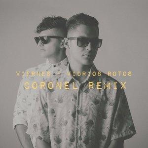 Vidrios Rotos (Coronel Remix)