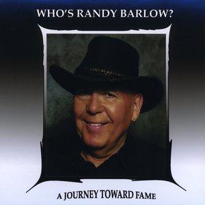 Who's Randy Barlow?/A Journey Toward Fame