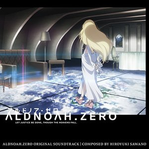 Aldnoah.Zero Original Soundtrack