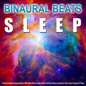 Binaural Beats: Ambient Sleeping Music With Alpha Waves, Delta Waves and Brain Waves Isochronic Tones Asmr Sounds for Sleep