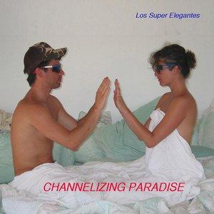 Channelizing Paradise