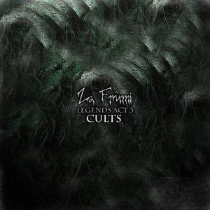 Legends act 3 - Cults