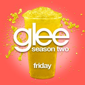 Friday (Glee Cast Version)