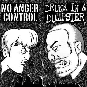 No Anger Control / Drunk in a Dumpster Split