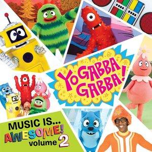Yo Gabba Gabba Music Is Awesome! Volume 2