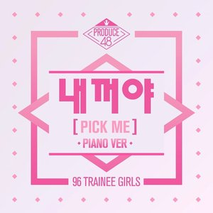 NEKKOYA (PICK ME) (From PRODUCE 48 - NEKKOYA (PICK ME)) (Piano ver.)