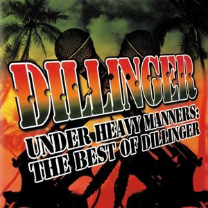 Under Heavy Manners: The Best of Dillinger