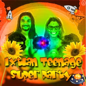 Ixtlan Teenage Super Party