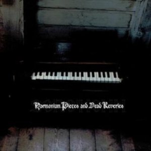 Harmonium Pieces And Dead Reveries